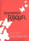 Remembering Raquel - Vivian Vande Velde