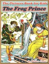 THE FROG PRINCE: Picture Books for Kids :(A Beautiful Illustrated Children's Picture Book by age 3-7; Perfect Bedtime Story)(Free AudioBook Link)(Illustrated) - Walter Crane