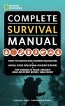 National Geographic Complete Survival Manual - Michael Sweeney