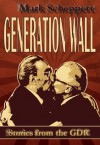 Generation Wall - Mark Scheppert, Katharina Schmidt
