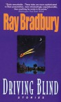 Driving Blind - Ray Bradbury