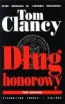 Dług Honorowy [tom 1 i 2] - Tom Clancy, Krzysztof Wawrzyniak