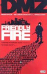 DMZ, Vol. 4: Friendly Fire - Brian Wood, Riccardo Burchielli, Nathan Fox