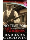No Time for Christmas (Love Beyond Time, Book Three) - Barbara Goodwin