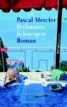 Perlmanns Schweigen - Pascal Mercier, Walter Kreye