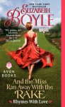 And the Miss Ran Away with the Rake (Rhymes with Love, #2) - Elizabeth Boyle