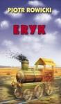 Eryk - Piotr Rowicki