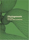Phylogenesis: Foa's Ark - Foreign Office Architects, Manuel De Landa, Sandra Knapp, Foreign Office Architects