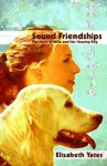 Sound Friendships: The Story of Willa and Her Hearing Dog - Elizabeth Yates