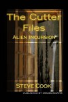 The Cutter Files: Alien Incursion - Steve Cook