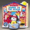Sparky to the Rescue : Fisher-Price Little People Little Take-Me-Out PlayBooks (Fisher Price Little Take Me Outs) - Susan Hood
