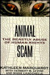 Animal Scam: The Beastly Abuse of Human Rights - Kathleen Marquardt, Herbert M. Levine, Mark Larochelle