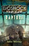 BioShock: Rapture - John Shirley