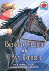 Bronco Charlie Y El Pony Express/bronco Charlie And The Pony Express (Yo Solo Historia) - Marlene Targ Brill