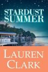 Stardust Summer - Lauren Clark