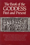 Book of the Goddess Past and Present: An Introduction to Her Religion - Carl Olson