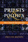Priests & Politics: The Church Speaks Out - Trevor Beeson