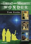 A Great and Mighty Wonder - Tom Fettke