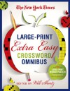 The New York Times Large-Print Extra Easy Crossword Puzzle Omnibus: 120 Large-Print Monday Puzzles from the Pages of The New York Times - The New York Times, Will Shortz