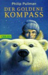 Der goldene Kompass - Philip Pullman, Wolfram Ströle, Andrea Kann