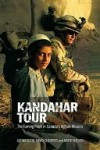 Kandahar Tour: The Turning Point in Canada's Afghan Mission - Lee Windsor, David Charters