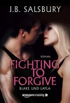 Fighting to Forgive - Blake und Layla - J.B. Salsbury, J. Carlson