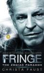 Fringe: The Zodiac Paradox - Christa Faust