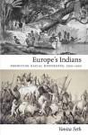 Europe's Indians: Producing Racial Difference, 1500-1900 - Vanita Seth, Julia Adams