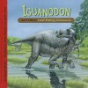 Iguanodon and Other Leaf-Eating Dinosaurs - Dougal Dixon