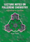 Lecture Notes on Fullerene Chemistry: A - Roger Taylor