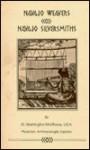Navajo Weavers & Silversmiths - Treasure Chest Books