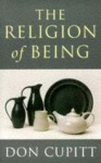 The Religion of Being - Don Cupitt
