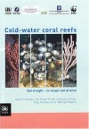 Cold Water Coral Reefs: Out of Sight No Longer Out of Mind - United Nations
