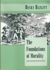 The Foundations of Morality - Henry Hazlitt