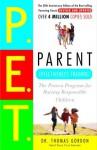 Parent Effectiveness Training: The Proven Program for Raising Responsible Children - Thomas Gordon