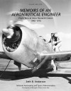 Memoirs of an Aeronautical Engineer: Flight Tests at Ames Research Center: 1940-1970. Monograph in Aerospace History, No. 26, 2002 (NASA Sp-2002-4526) - Seth B. Anderson, NASA