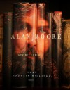 Alan Moore: Storyteller - Gary Spencer Millidge, Michael Moorcock