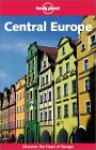 Lonely Planet Central Europe - Susie Ashworth, Chris Baty, Neal Bedford, Lonely Planet