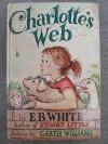 Charlotte's web. Pictures by Garth Williams. - E.B. WHITE