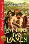 Love Under Two Lawmen - Cara Covington