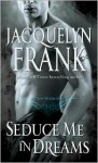 Seduce Me in Dreams (Three Worlds #1) - Jacquelyn Frank