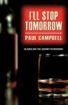 I'll Stop Tomorrow - Paul Campbell