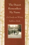 The Desert Remembers My Name: On Family and Writing - Kathleen Alcala