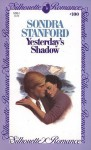Yesterday's Shadow (Silhouette Romance #100) - Sondra Stanford