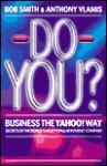 Do You? Business the Yahoo! Way: secrets of the world's most popular internet company - Anthony Vlamis, Bob Smith