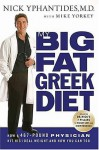 My Big Fat Greek Diet: How a 467-Pound Physician Hit His Ideal Weight and How You Can Too - Nick Yphantides M.D., Mike Yorkey