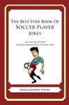The Best Ever Book of Soccer Player Jokes - Mark Young