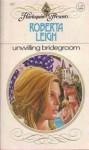 Unwilling Bridegroom - Roberta Leigh