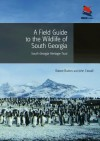 A Field Guide to the Wildlife of South Georgia - Robert Burton, John Croxall