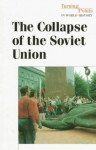 The Collapse of the Soviet Union: Turning Points - Paul A. Winters